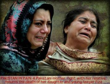Pakistan in Pain - A Pakistani mother, right, with her relative, mourns the death of her daughter & young lawyer Fiza. Unfortunately no one sees the pain unless its inside their own house. what a painful picture -  Tasweerain Bolti Hi Nahin, Cheekhti Bhi Hai